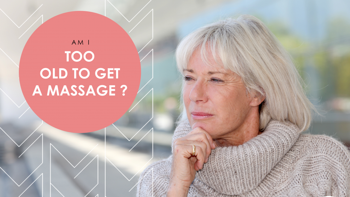 The Truth About Your Age and Massage
