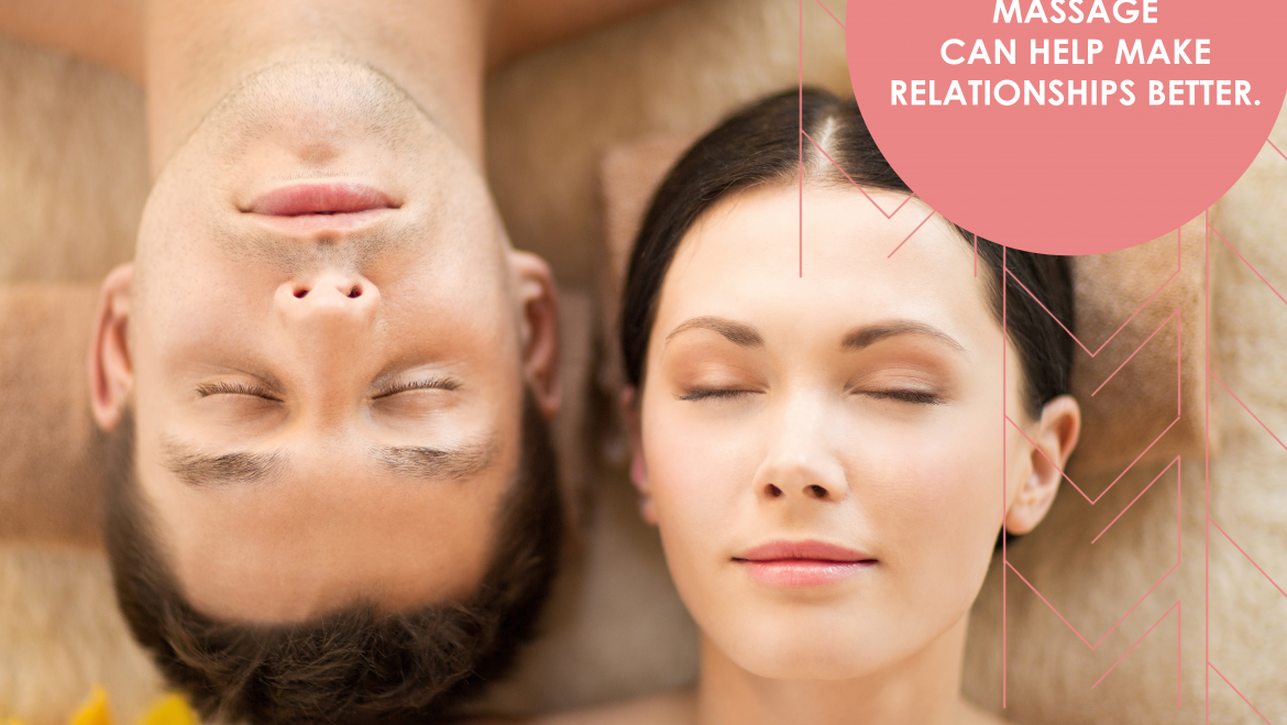 The Role Massage Plays in Building Healthier Relationships