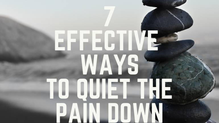 THE ZEN OF CHRONIC PAIN: 7 WAYS TO QUIET IT DOWN