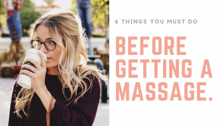 DON'T SKIP THESE 6 SIMPLE STEPS BEFORE GETTING A MASSAGE