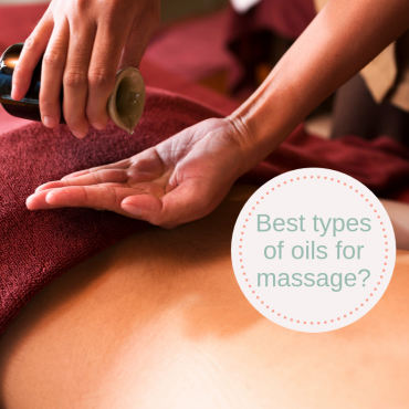 Best Types of Oils for Massage